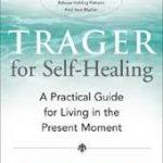Trager Approach, bewustzijn, massage, presentie, mindfulness